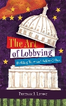 The Art of Lobbying. Buinding trust and selling policy