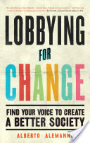 Lobbying for Change: Find Your Voice to Create a Better Society